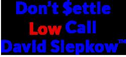 Don't Settle Low, Call David Slepkow